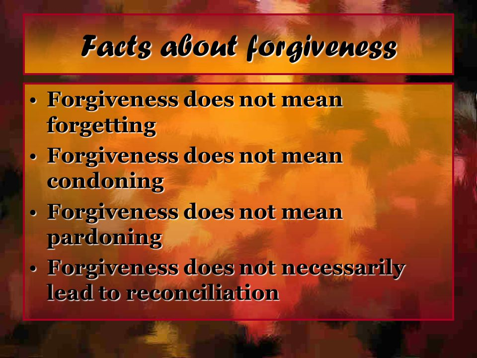 Facts about forgiveness