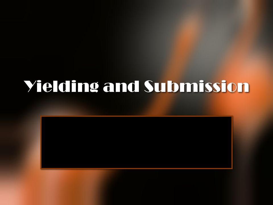 Yielding and Submission