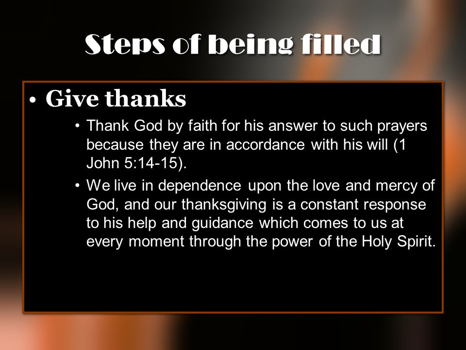 Steps of being filled Give thanks