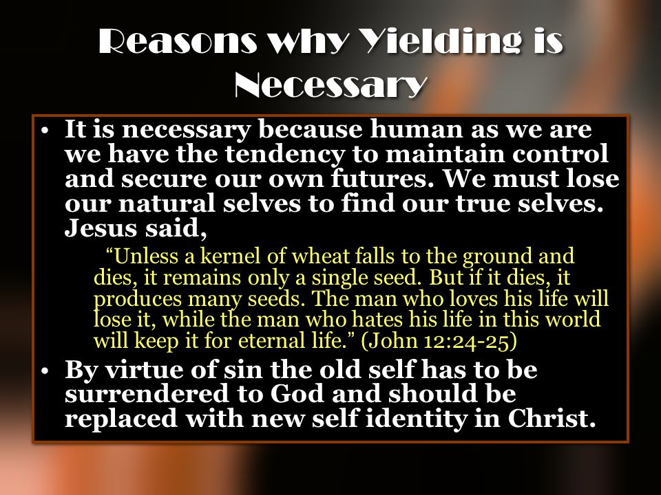 Reasons why Yielding is Necessary