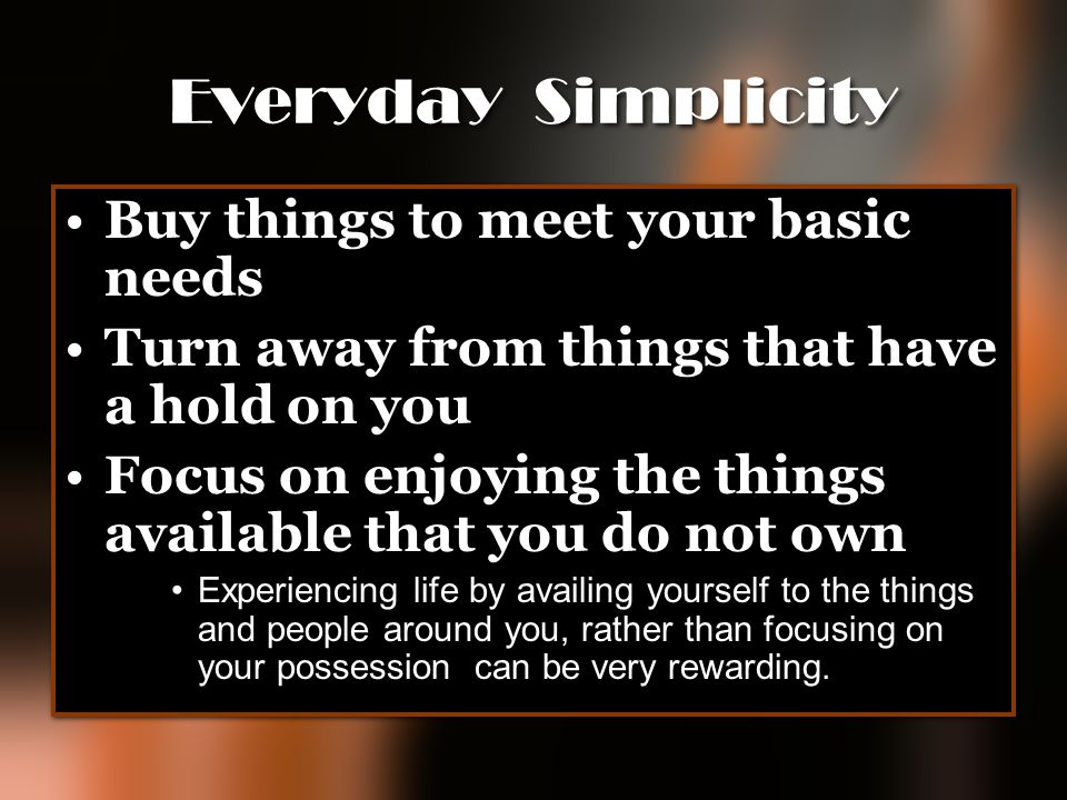 Everyday Simplicity Buy things to meet your basic needs
