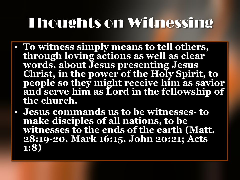 Thoughts on Witnessing