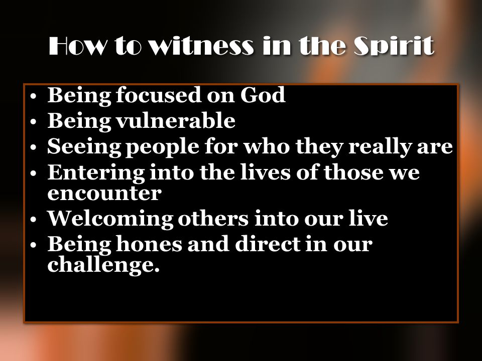 How to witness in the Spirit