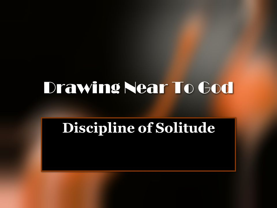 Discipline of Solitude