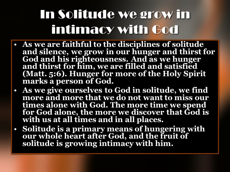 In Solitude we grow in intimacy with God