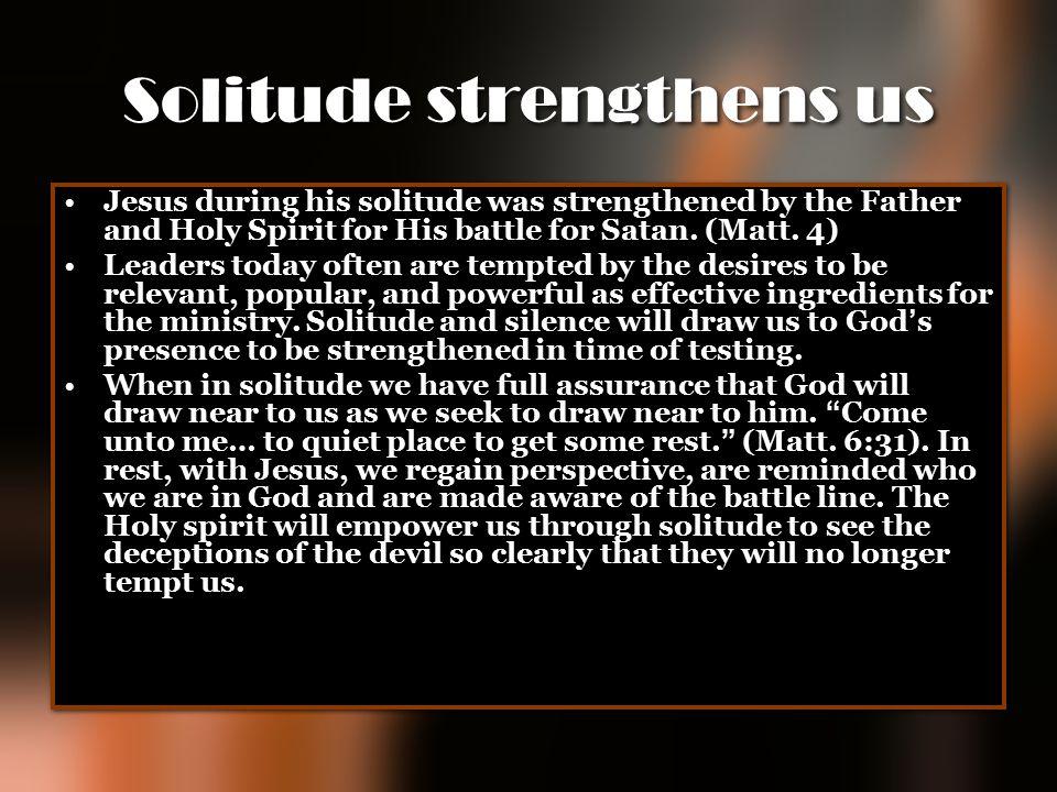 Solitude strengthens us