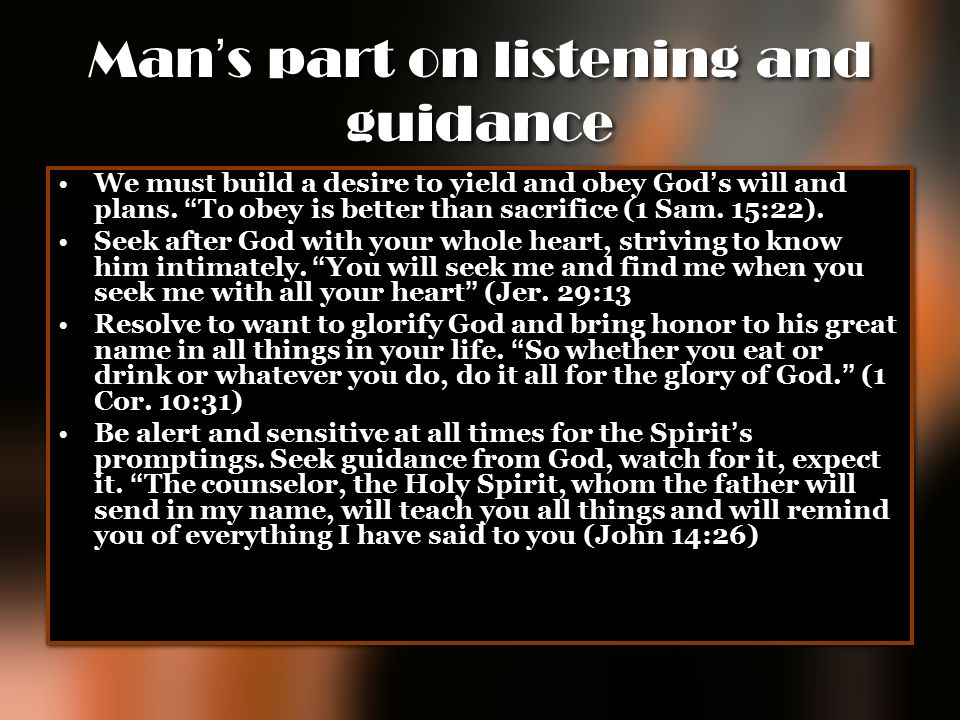 Man's part on listening and guidance