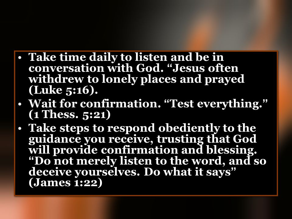 Take time daily to listen and be in conversation with God