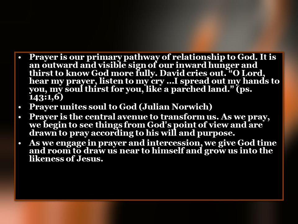 Prayer is our primary pathway of relationship to God