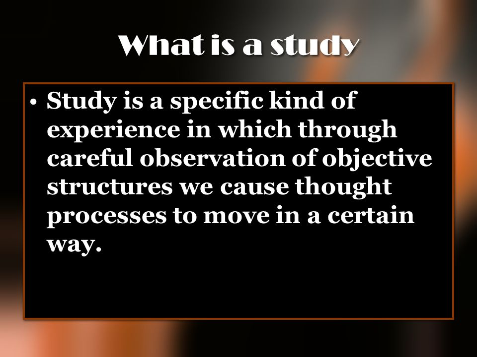 What is a study