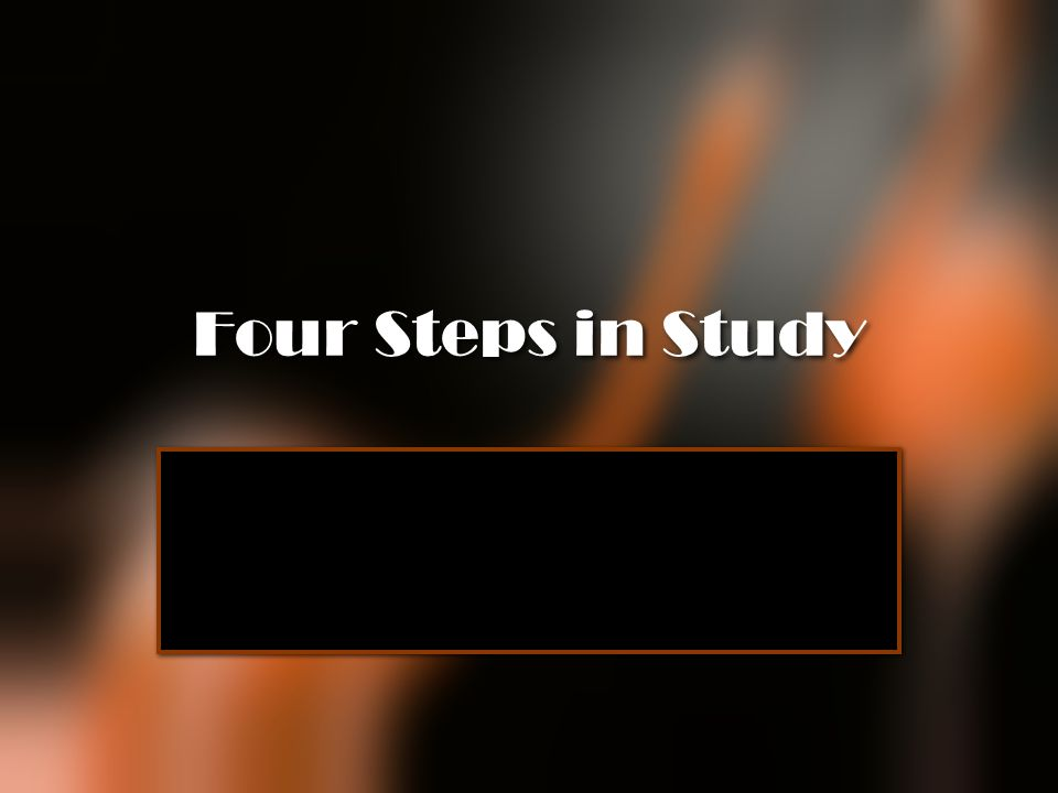 Four Steps in Study