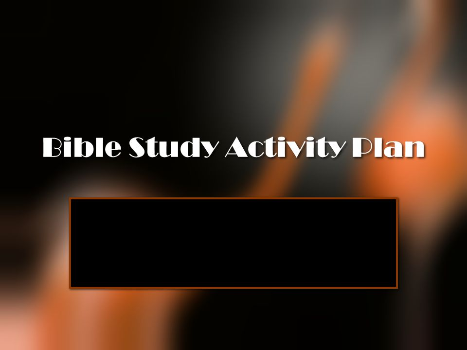 Bible Study Activity Plan