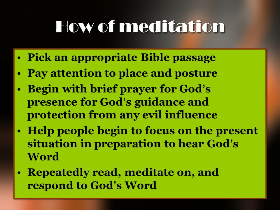 How of meditation Pick an appropriate Bible passage