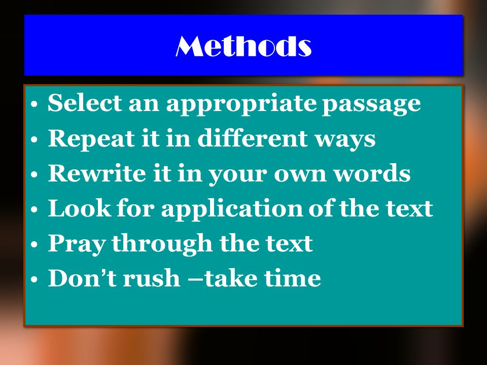 Methods Select an appropriate passage Repeat it in different ways