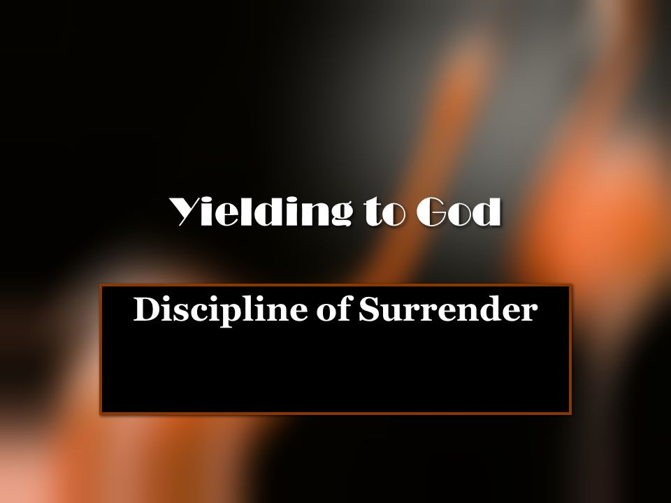 Discipline of Surrender