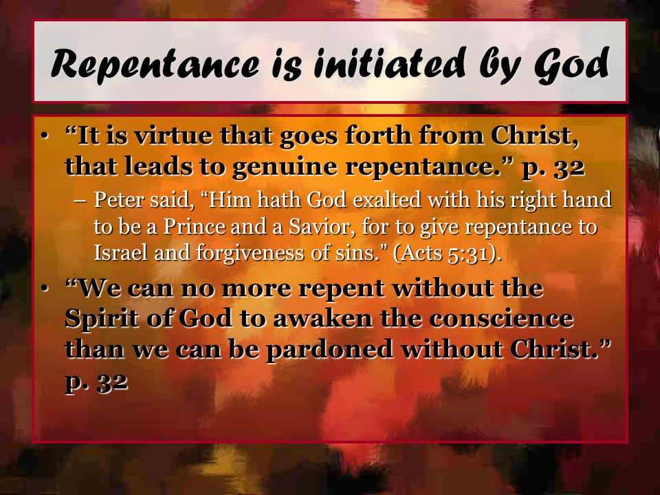 Repentance is initiated by God