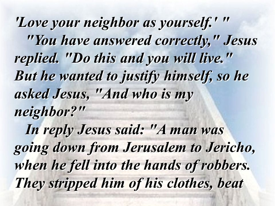 Love your neighbor as yourself.