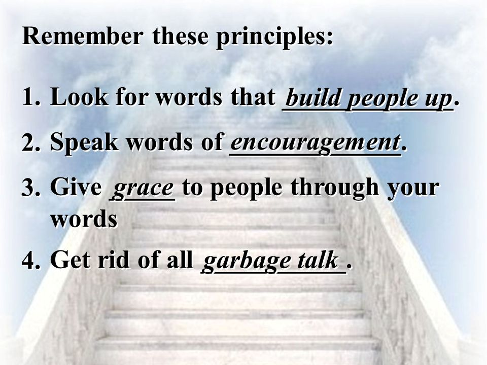 Remember these principles: