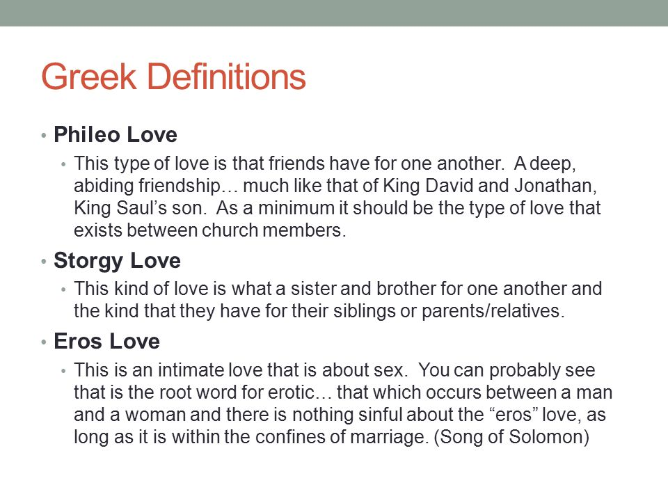 Greek Definitions Phileo Love Storgy Love Eros Love