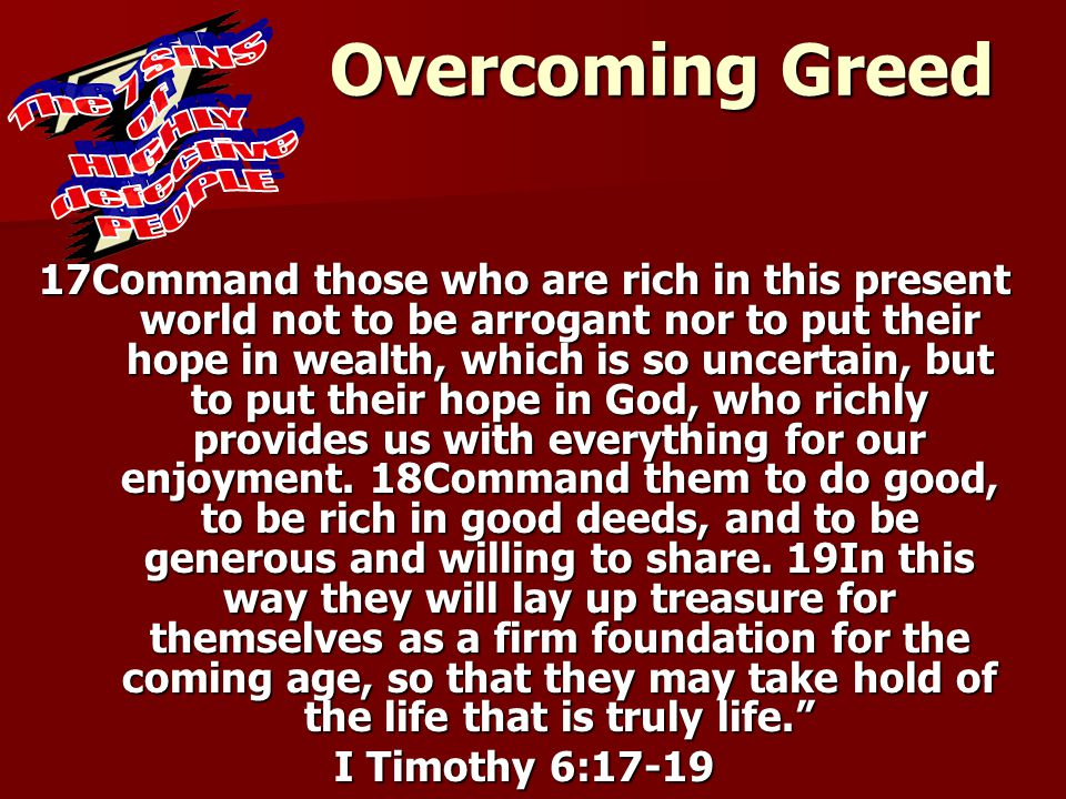 The 7 Sins of Highly Defective people - Greed Luke 12:13-21
