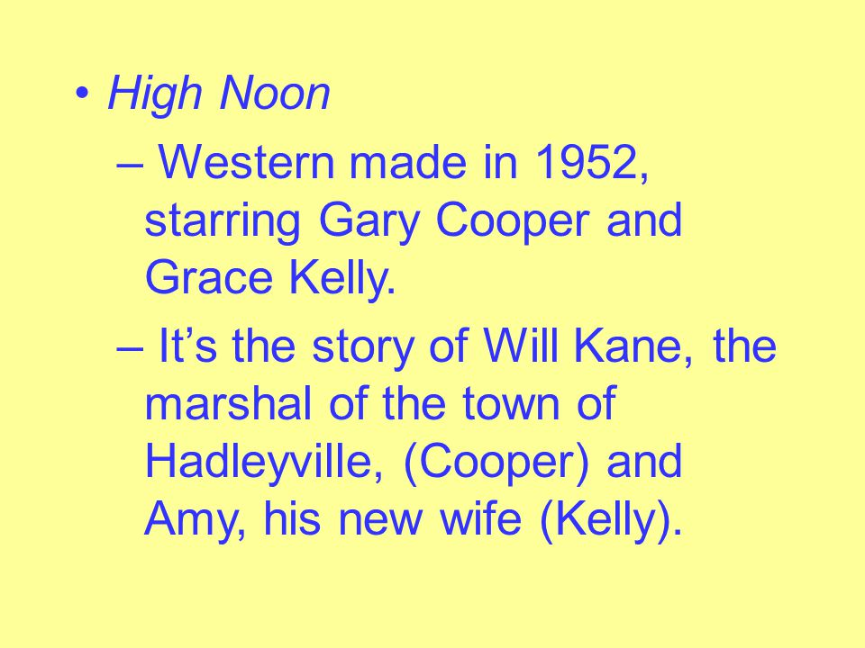 High Noon Western made in 1952, starring Gary Cooper and Grace Kelly.
