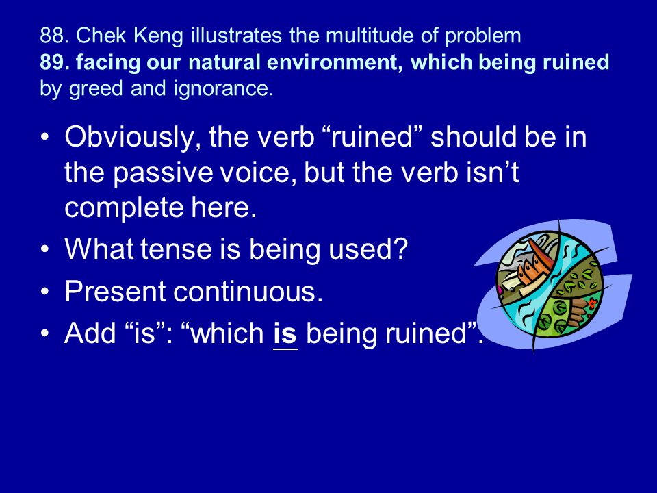 What tense is being used Present continuous.