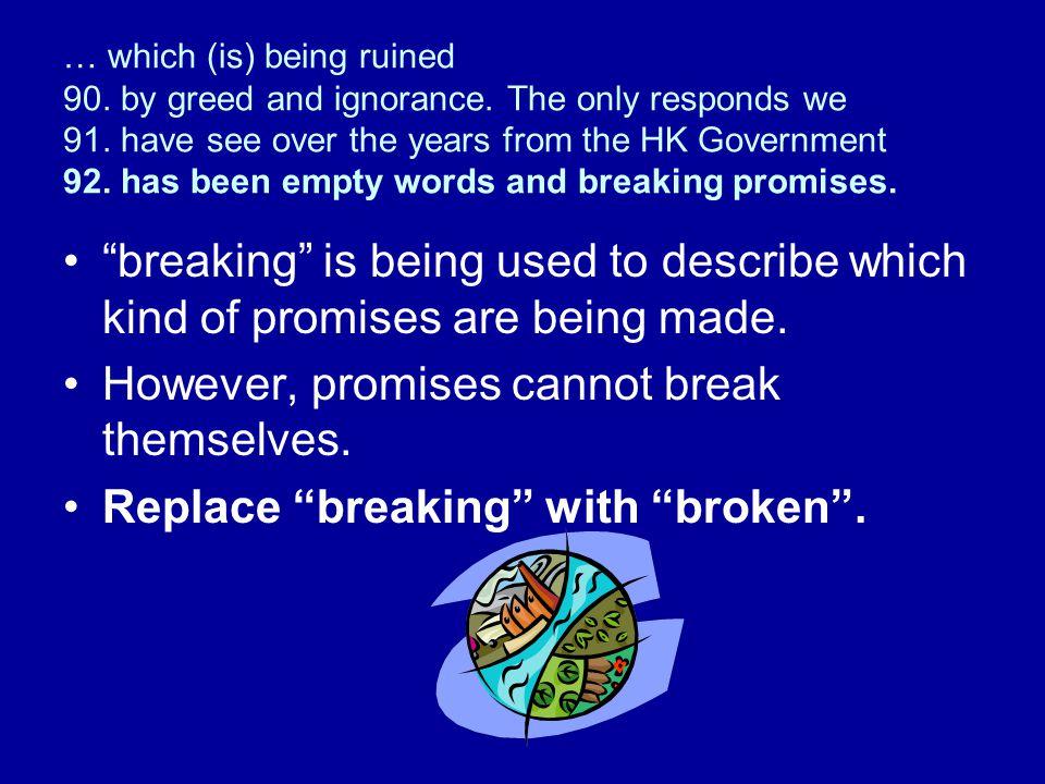However, promises cannot break themselves.