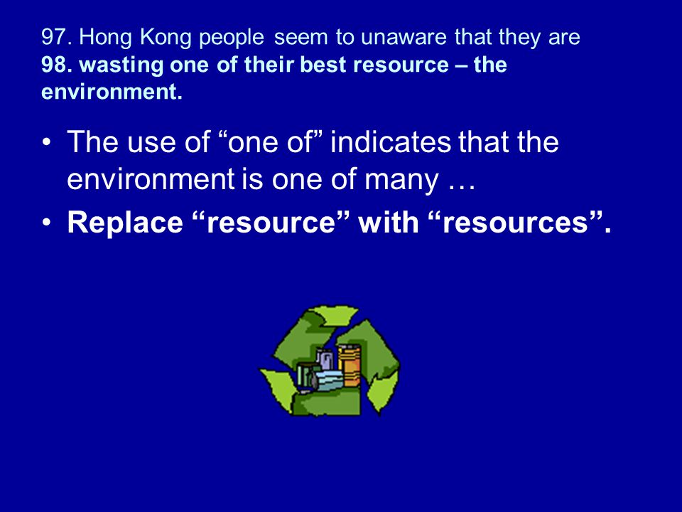 The use of one of indicates that the environment is one of many …