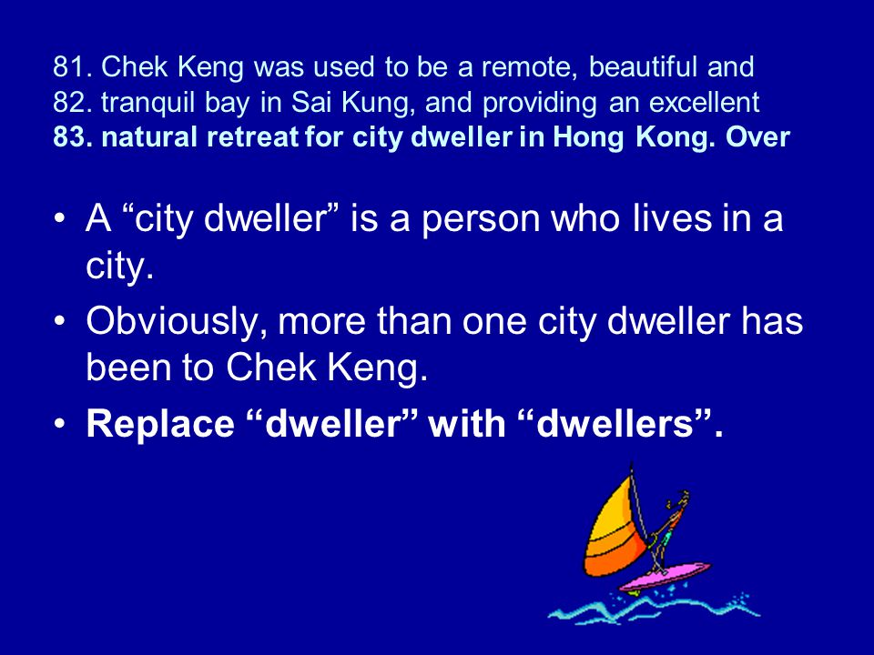 A city dweller is a person who lives in a city.