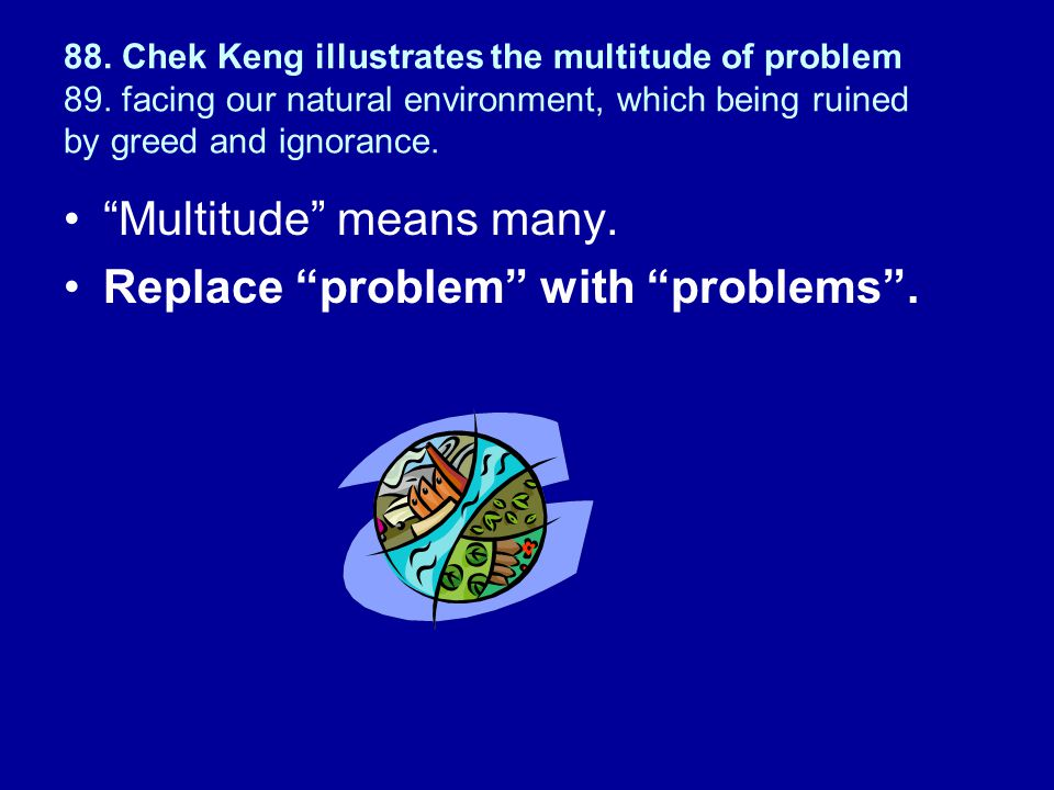 Multitude means many. Replace problem with problems .
