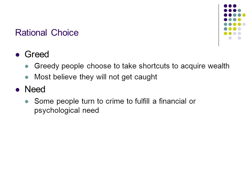 Rational Choice Greed Need