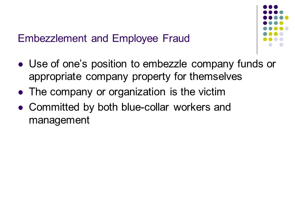 Embezzlement and Employee Fraud