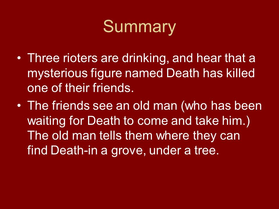 Summary Three rioters are drinking, and hear that a mysterious figure named Death has killed one of their friends.