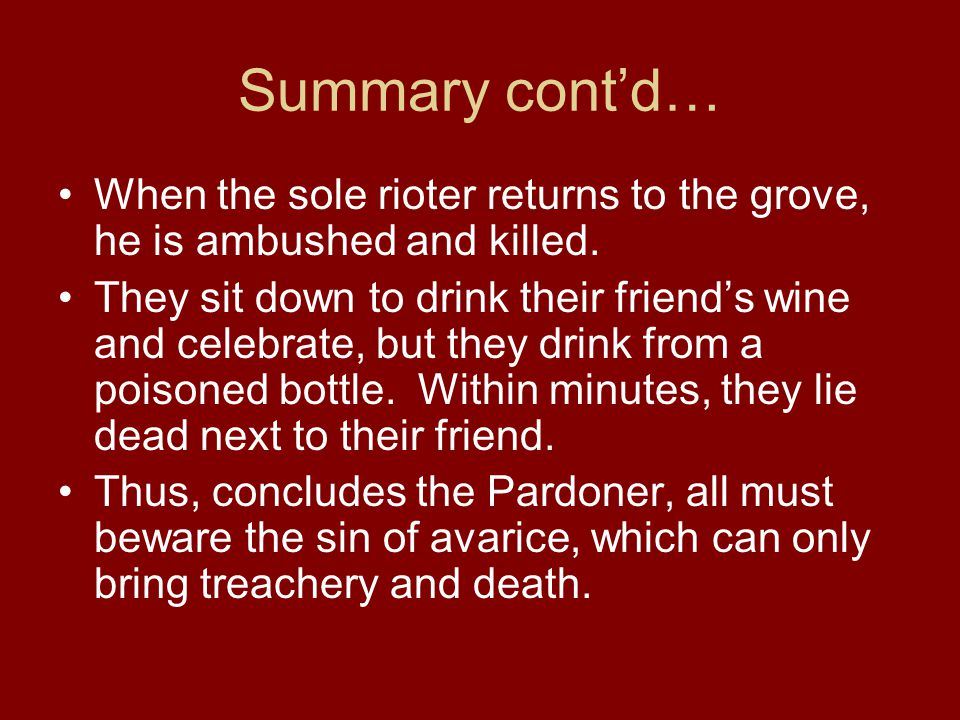 Summary cont'd… When the sole rioter returns to the grove, he is ambushed and killed.