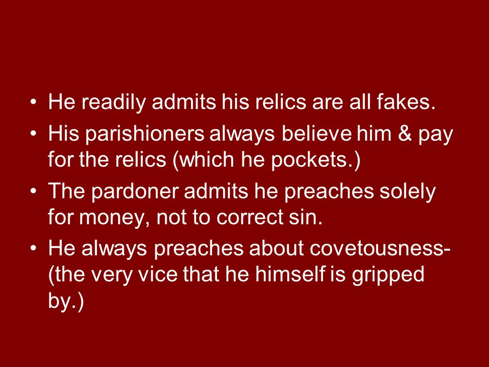 He readily admits his relics are all fakes.