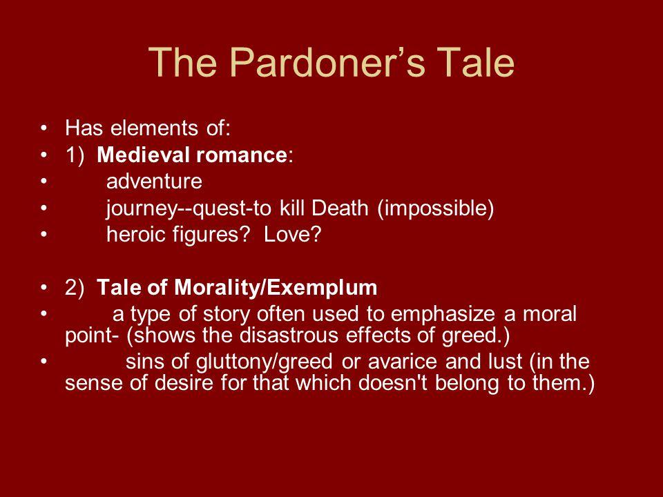 The Pardoner's Tale Has elements of: 1) Medieval romance: adventure