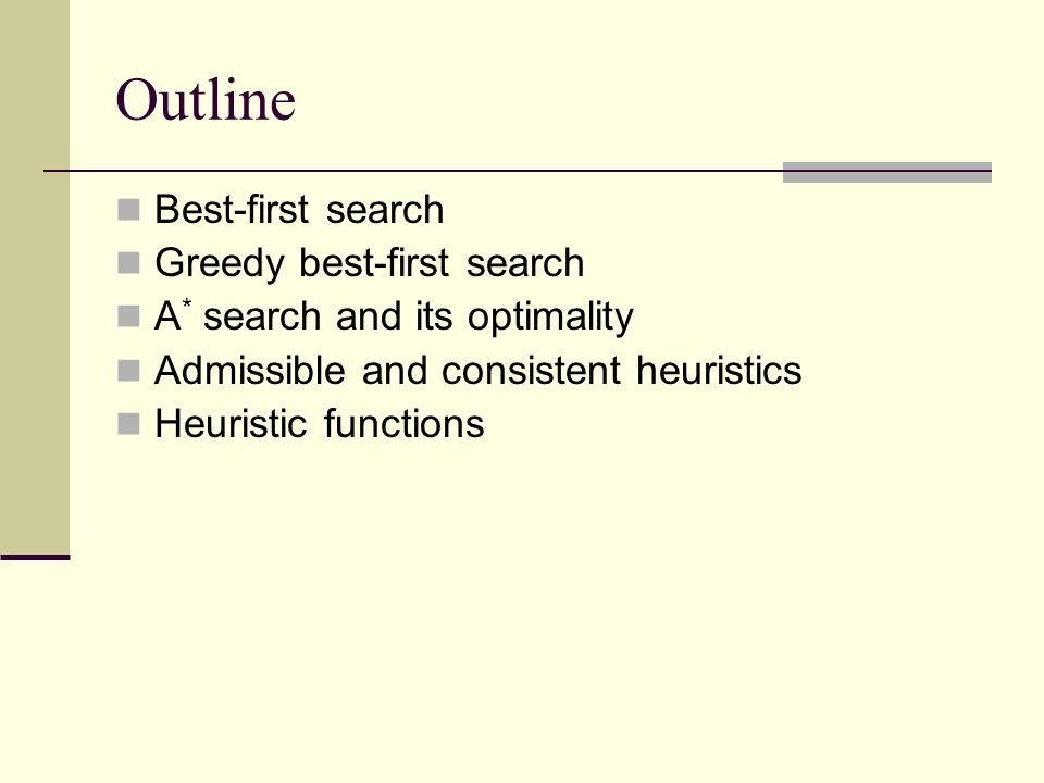 Outline Best-first search Greedy best-first search