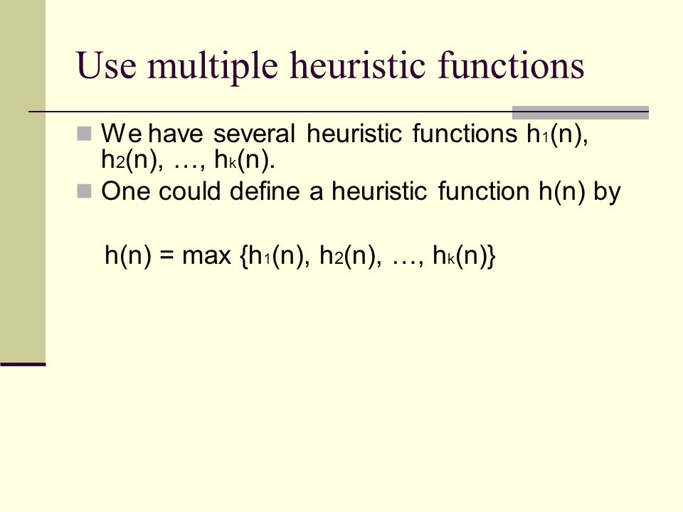 Use multiple heuristic functions