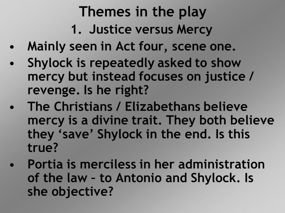 Themes in the play Justice versus Mercy