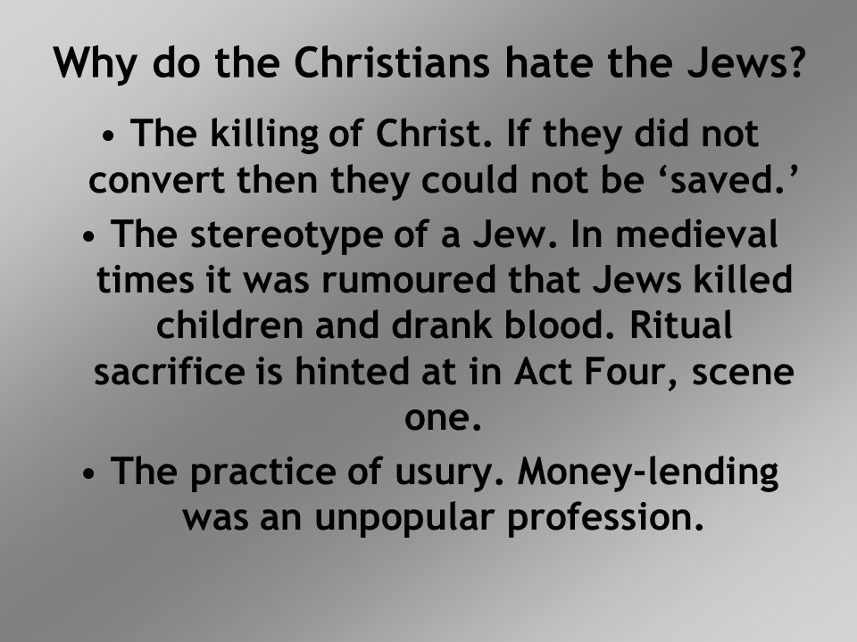 Why do the Christians hate the Jews