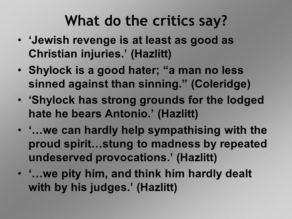 What do the critics say 'Jewish revenge is at least as good as Christian injuries.' (Hazlitt)