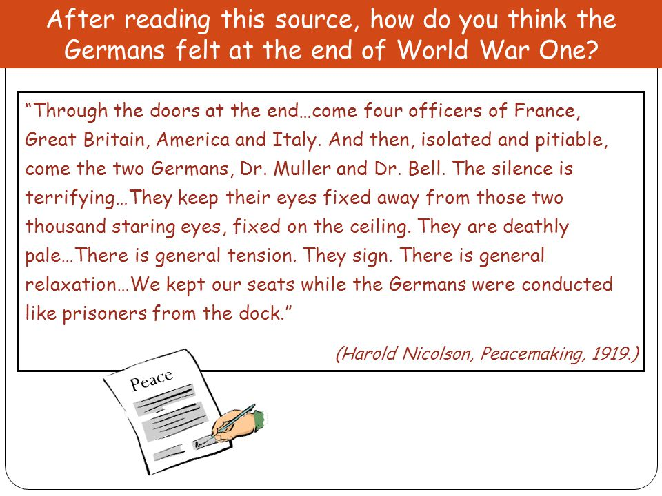After reading this source, how do you think the Germans felt at the end of World War One