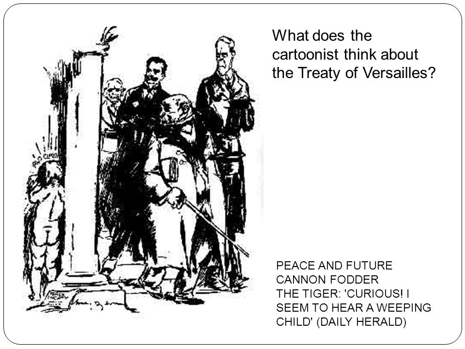 What does the cartoonist think about the Treaty of Versailles