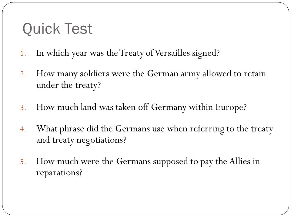 Quick Test In which year was the Treaty of Versailles signed