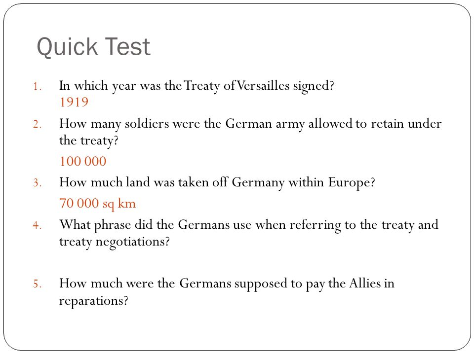 Quick Test In which year was the Treaty of Versailles signed 1919
