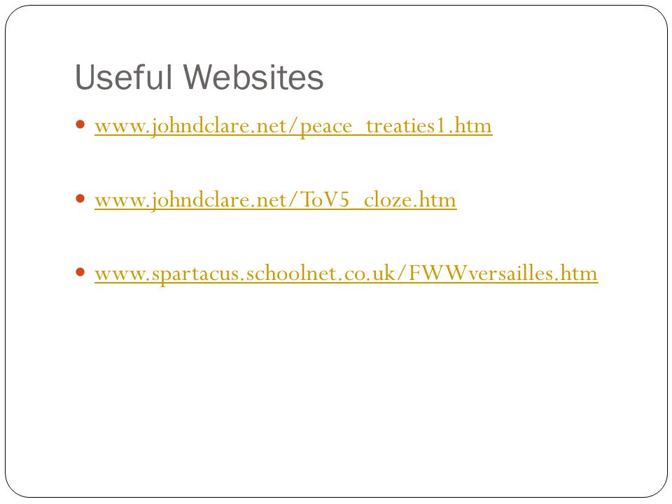 Useful Websites www.johndclare.net/peace_treaties1.htm