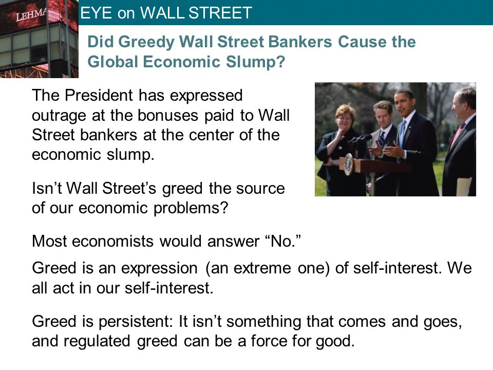 Did Greedy Wall Street Bankers Cause the Global Economic Slump