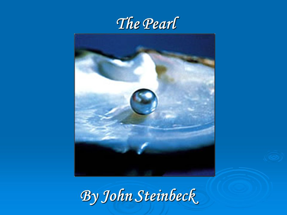 the pearl by john steinbeck ppt video online  1 the pearl by john steinbeck