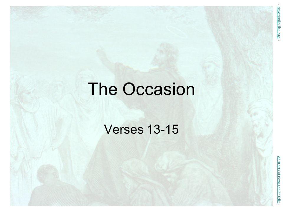 The Occasion Verses 13-15 - newmanlib.ibri.org -