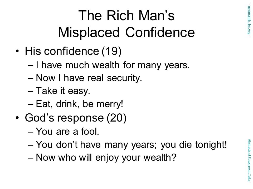 The Rich Man's Misplaced Confidence